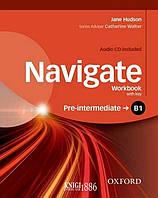 Рабочая тетрадь с диском Navigate B1 Pre-intermediate, Jane Hudson | Oxford