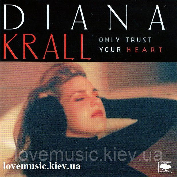 Музичний сд диск DIANA KRALL Only trust your heart (1995) (audio cd)