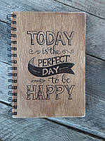 Деревянный блокнот Today is the perfect day to be happy