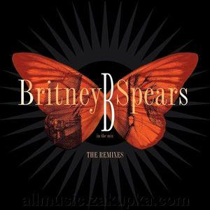 CD- Диск. Britney Spears - In The Mix The Remixes (2005)