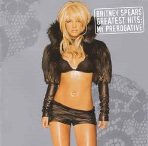 CD- Диск. Britney Spears - Greatest Hits: My Prerogative