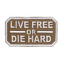 """Шеврон нашивка """"Live Free or Die Hard"""""""