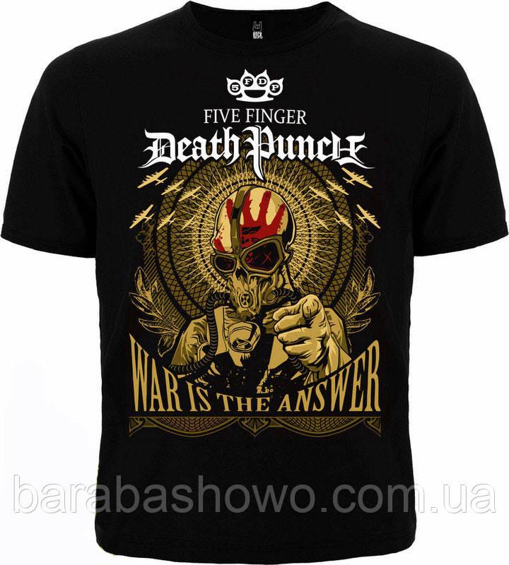 Рок футболка Five Finger Death Punch. War is the answer