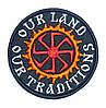 "Шеврон ""Our Land - Our Tradititions"""