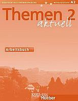 Рабочая тетрадь «Themen Aktuell», уровень 2, Hartmut Aufderstrabe, Heiko Bock, Mechthild Gerdes | Hueber