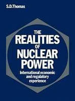 Steve D. Thomas The Realities of Nuclear Power: International Economic and Regulatory Experience (Cambridge Energy and Environment Series)