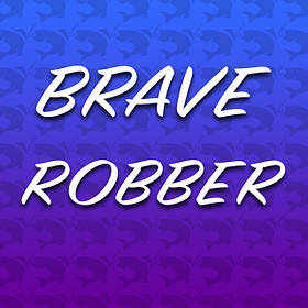 BRAVE ROBBER