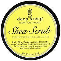 Deep Steep, Сахарный скраб с экстрактом масла ши, цитронелла, 8 унций (226 г)