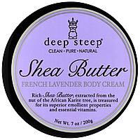 Deep Steep, Крем для тела с экстрактом масло ши, французская лаванда, 7 унций (200 г)