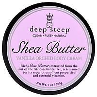 Deep Steep, Коем для тела с экстрактом масла ши, ванильная орхидея, 7 унций (200 г)