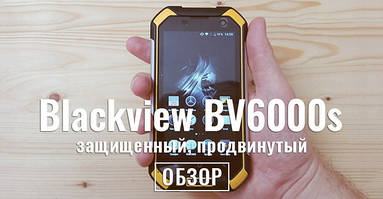 Обзору blackview bv6000s