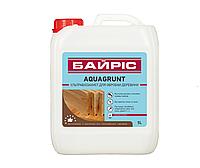 Грунтовка биозащитная БАЙРИС AQUAGRUNT для древесины, 5л