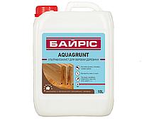 Грунтовка биозащитная БАЙРИС AQUAGRUNT для древесины, 10л