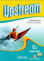 Учебник «Upstream» второе издание, уровень (B1) Intermediate, Virginia Evans | Exspress Publishing