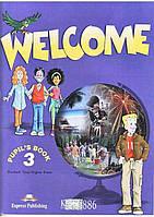 Учебник «Welcome», уровень 3, Elizabeth Gray | Exspress Publishing