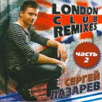 CD диск. Сергей Лазарев - London Club Remixes (Часть 2)