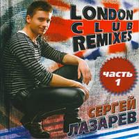 CD диск. Сергей Лазарев - London Club Remixes (Часть 1)