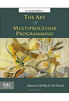 The Art of Multiprocessor Programming. Maurice Herlihy, Nir Shavit