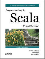Programming in Scala. Third Edition. Martin Odersky, Lex Spoon, Bill Venners