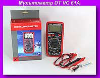 Мультиметр DT VC 61A,Цифровой мультиметр, тестер, цифровой тестер, электрический тестер напряжения!Опт