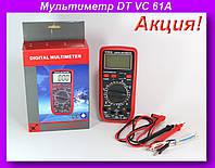 Мультиметр DT VC 61A,Цифровой мультиметр, тестер, цифровой тестер, электрический тестер напряжения!Акция
