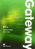 Книга для учителя Gateway B1+ Teacher's Book with Test CD