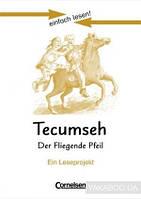Einfach lesen 3. Tecumseh - Der fliegende Pfeil