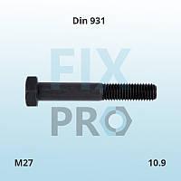 Болт c шестигранной головкой высокопрочный с неполной резьбой DIN 931 M27 класс прочности 10.9 ГОСТ 7798-70
