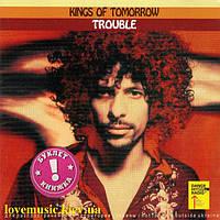 Музыкальный сд диск KINGS OF TOMORROW Trouble (2005) (audio cd)