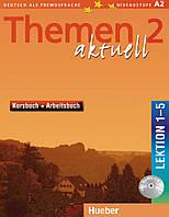 Themen aktuell 2 Kursbuch und Arbeitsbuch mit integrierter Audio-CD – Lektion 1–5