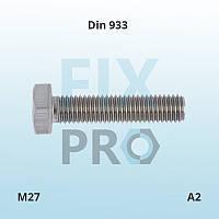 Болт нержавеющий с шестигранной головкой полная резьба DIN 933 M27 (А2 AISI 304)