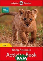 BBC Earth. Baby Animals Activity Book. Level 1