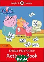 Peppa Pig: Daddy Pig`s Office Activity Book