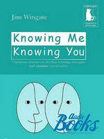 Jim Wingate Knowing me knowing You classroom activities to develop learning strategies and stimulate conversation