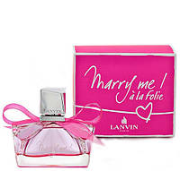 Женская парфюмерная вода Lanvin Marry Me A La Folie