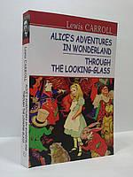 ИнЛит Знання Alice adventures in Wond Кэрролл Carroll Алиса в Стране Чудес Алиса в Зазеркалье (МЯГ)