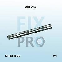 Шпилька резьбовая из нержавеющей стали DIN 975 M16x1000 A4