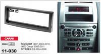 Переходная рамка Peugeot 1 DIN (407) 2004-2010, (407) Coupe 2005-2011 / CITROEN C5 2004-2008 CARAV 11-030