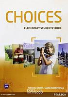 Учебник «Choices», уровень (A1) Elementary, Michael Harris, Anna Sikorzynska   Pearson-Longman