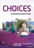 Учебник «Choices», уровень (B1) Intermediate, Michael Harris, Anna Sikorzynska   Pearson-Longman