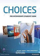 Учебник «Choices», уровень (A2) Pre-Intermediate, Michael Harris, Anna Sikorzynska   Pearson-Longman