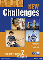 Учебник «New Challenges», уровень 2, Michael Harris, Amanda Harris, David Mover, Anna Sikorzynska   Pearson-Longman