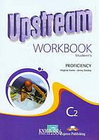 Рабочая тетрадь «Upstream» второе издание, уровень (C2) Proficiency, Virginia Evans   Exspress Publishing