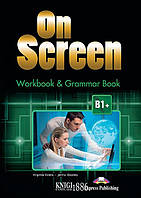 Рабочая тетрадь с грамматикой «On Screen», уровень (B1+) Intermediate, Virginia Evans, Jenny Dooley | Exspress Publishing