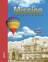 Учебник «Mission», уровень 1, Mary Spratt | Exspress Publishing