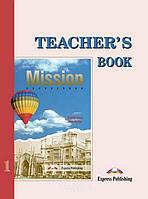 Книга для учителя «Mission», уровень 1, Mary Spratt | Exspress Publishing