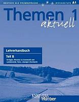 Книга для учителя (часть B) «Themen Aktuell», уровень 1, Hartmut Aufderstrabe, Heiko Bock, Mechthild Gerdes | Hueber