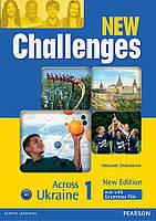 Учебник Challenges NEW 1 Across Ukraine (український компонент)
