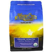 Mt. Whitney Coffee Roasters, Organic Whole Bean Coffee, Shade Grown Sumatra, Dark Roast, 12 oz (340 g)
