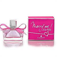 Женскаая парфюмированная вода Lanvin Marry Me a la Folie